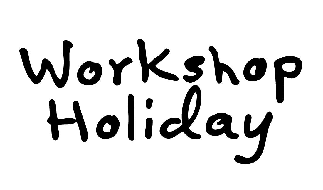 WORKSHOP HOLIDAY #1|日曜日の午後はワークショップ日和。~ワークショップホリデイ~